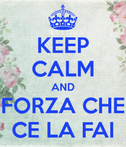 keep-calm-and-forza-che-ce-la-fai