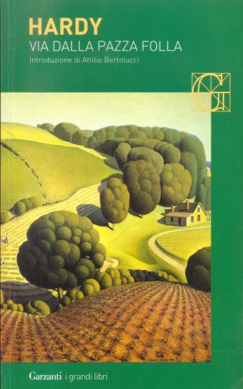 """""""Via dalla pazza folla"""" di Thomas Hardy ~ 442 pagine ~ Garzanti ~ 2015"""